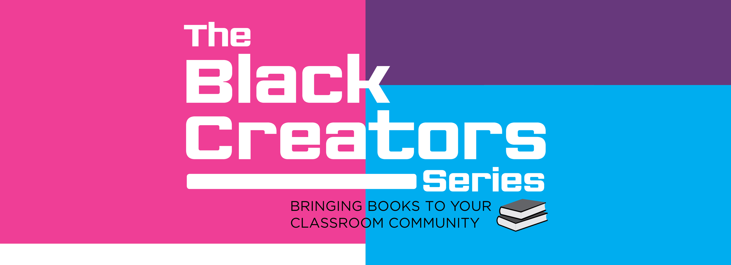 The Black Creators Series - Bringing books to your classroom community